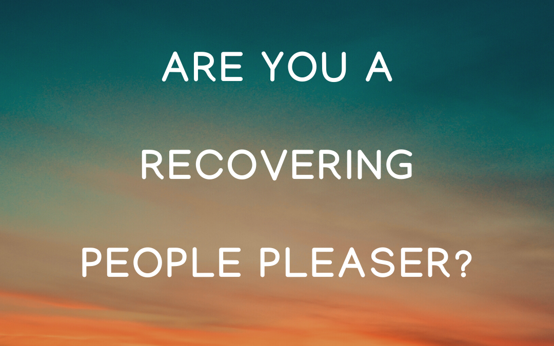 Are You a Recovering People Pleaser?