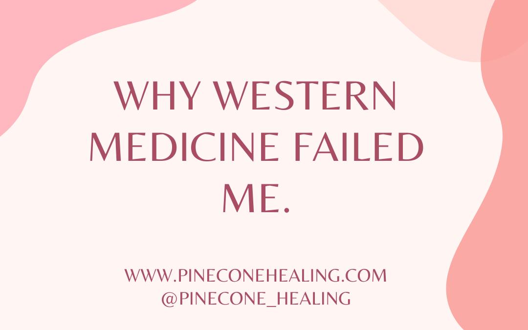 Why Western Medicine Failed Me